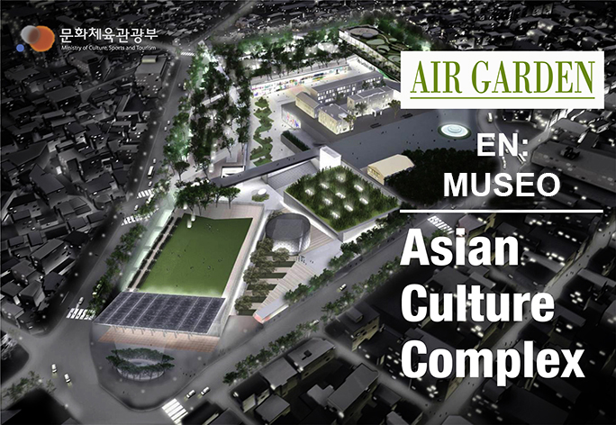 AIR GARDEN en Museo Asian Culture Complex